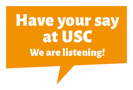 Have your say at USC. We are listening
