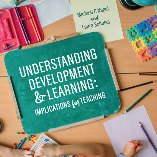 Associate Professor Michael Nagel's book Understanding Development and Learning: Implications for Teaching