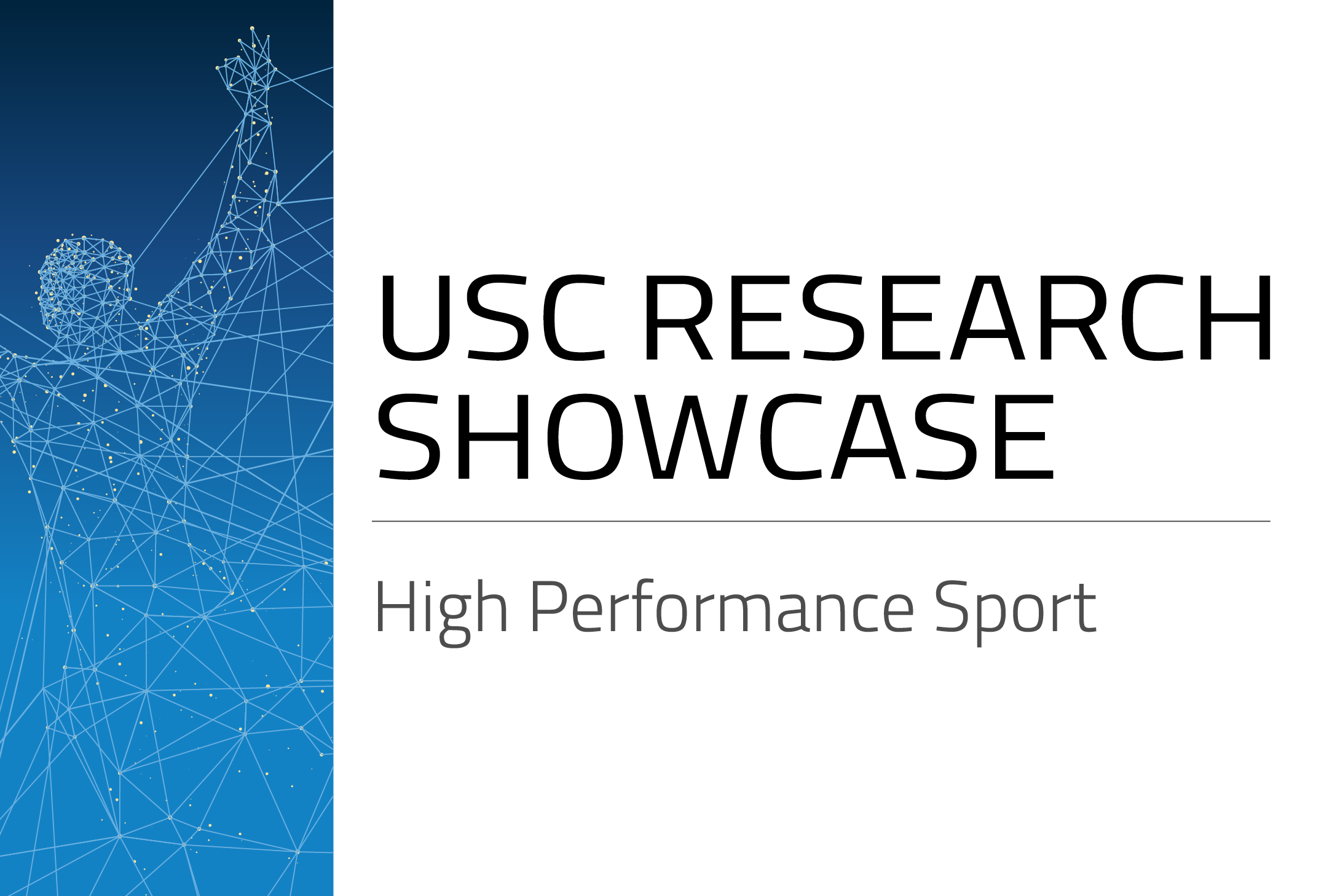 USC Research Showcase - High Performance Sport