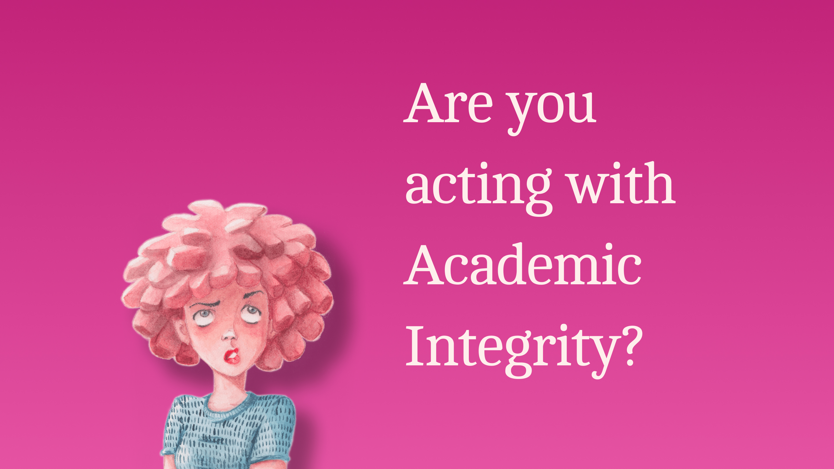 Are you acting with Academic Integrity